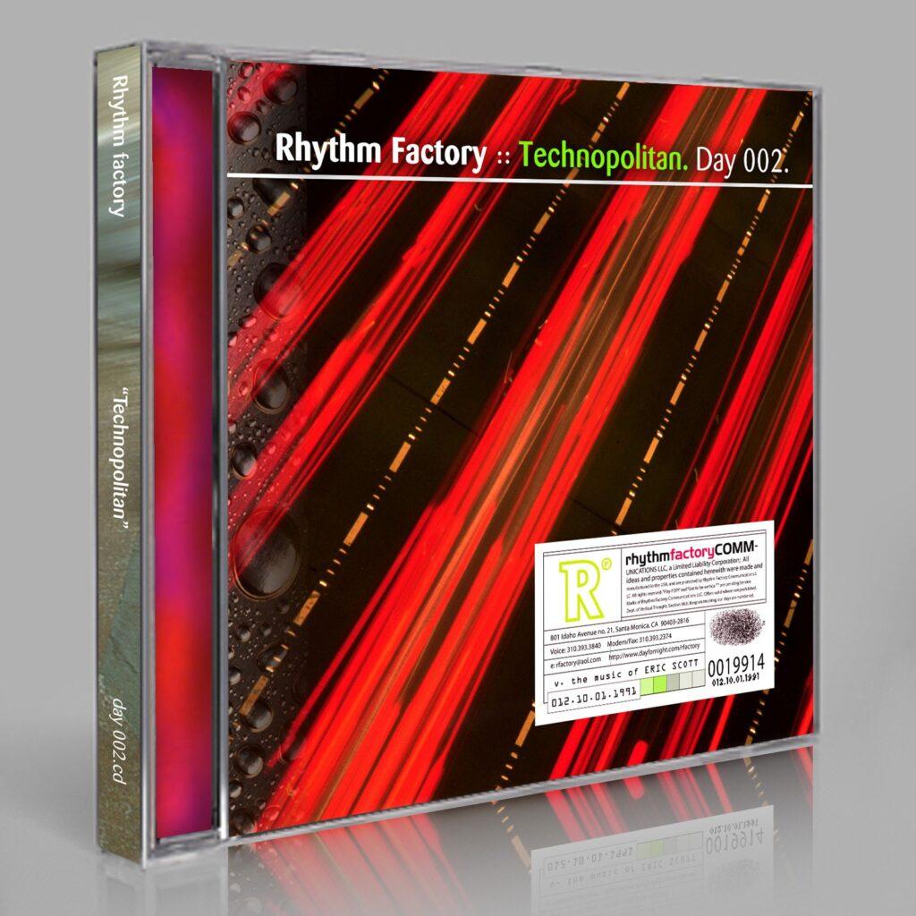 "Rhythm Factory (Eric Scott) ""Technopolitan"" Day 002.cd / download"