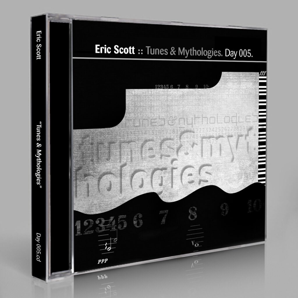 """Eric Scott (Day For Night) """"Tunes & Mythologies"""" Day 005.cd / download"""