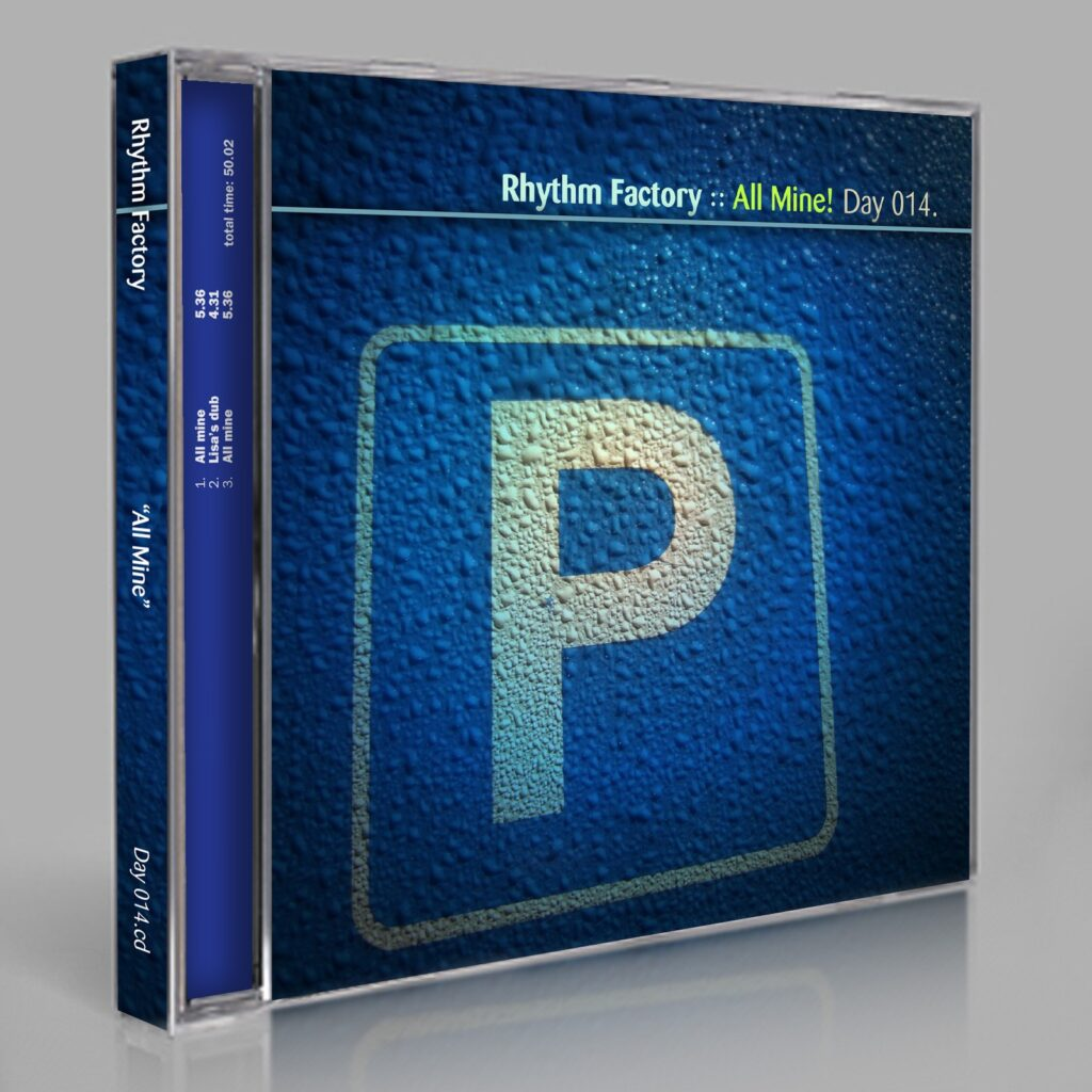 """Rhythm Factory (Eric Scott/Day For Night) """"All Mine!"""" Day 014.cd / download"""