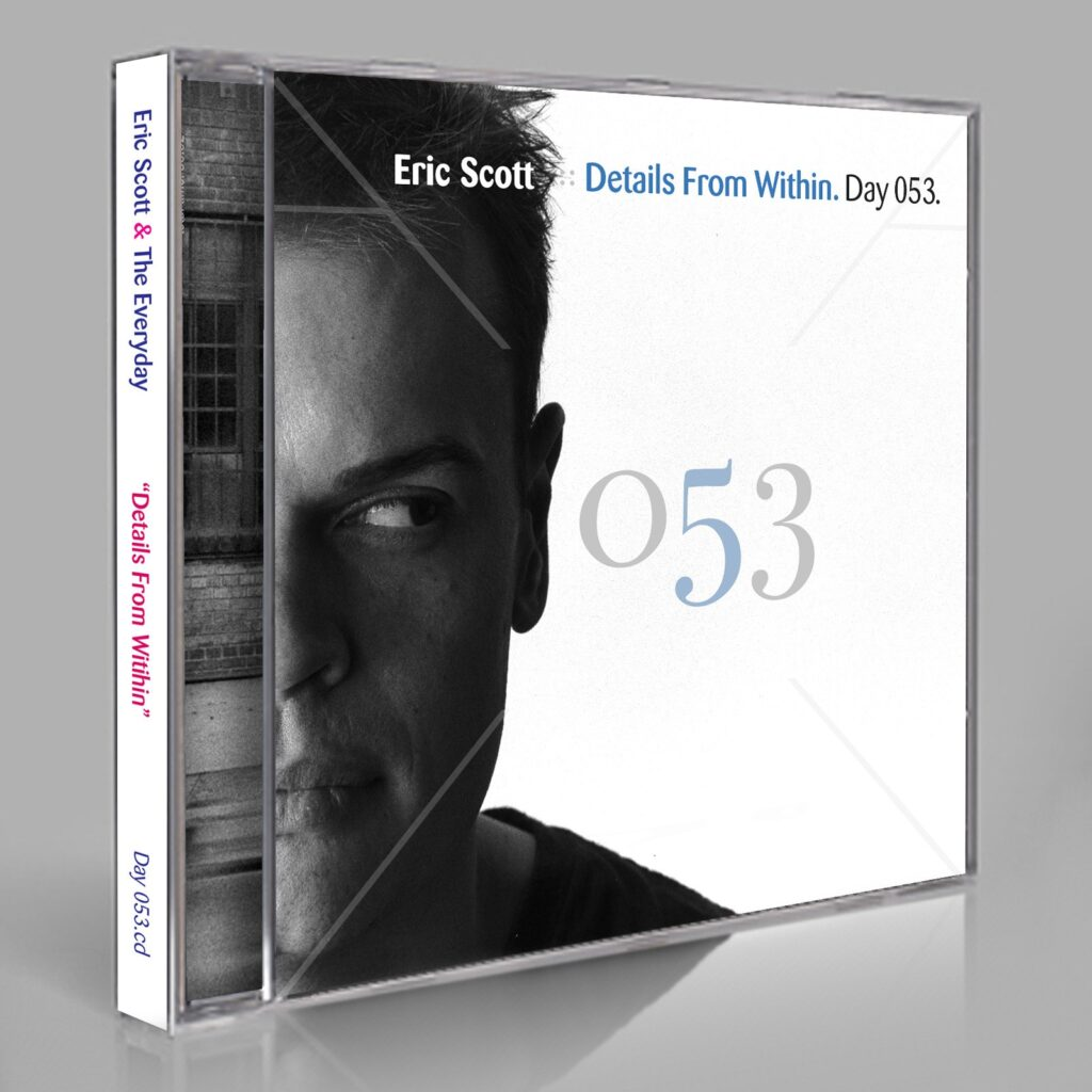 "Eric Scott (Day For Night) & The Everyday ""Details From Within"" Day 053.cd / download"