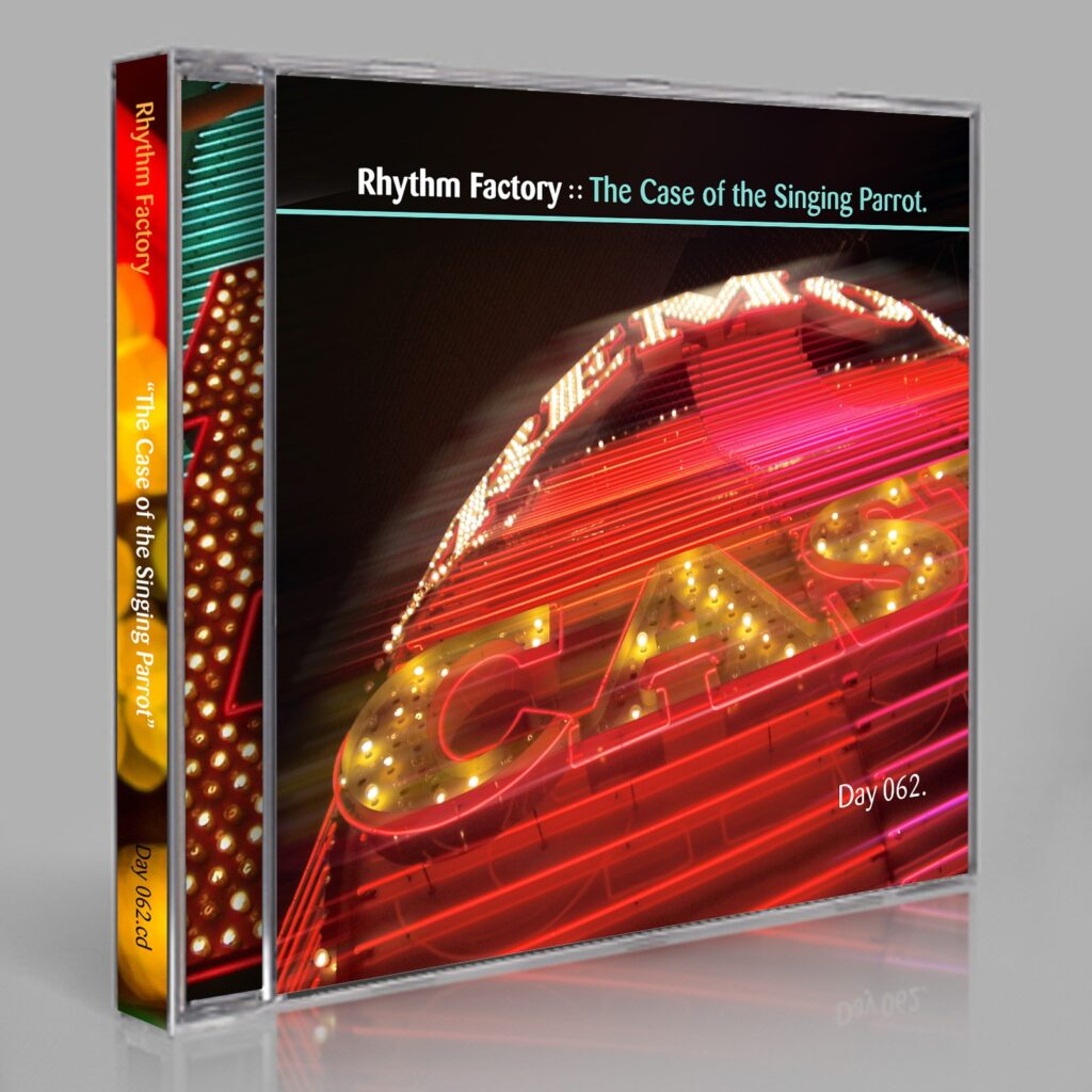 "Rhythm Factory (Eric Scott / Day For Night). ""The Case of the Singing Parrot"" Day 062.cd / download"