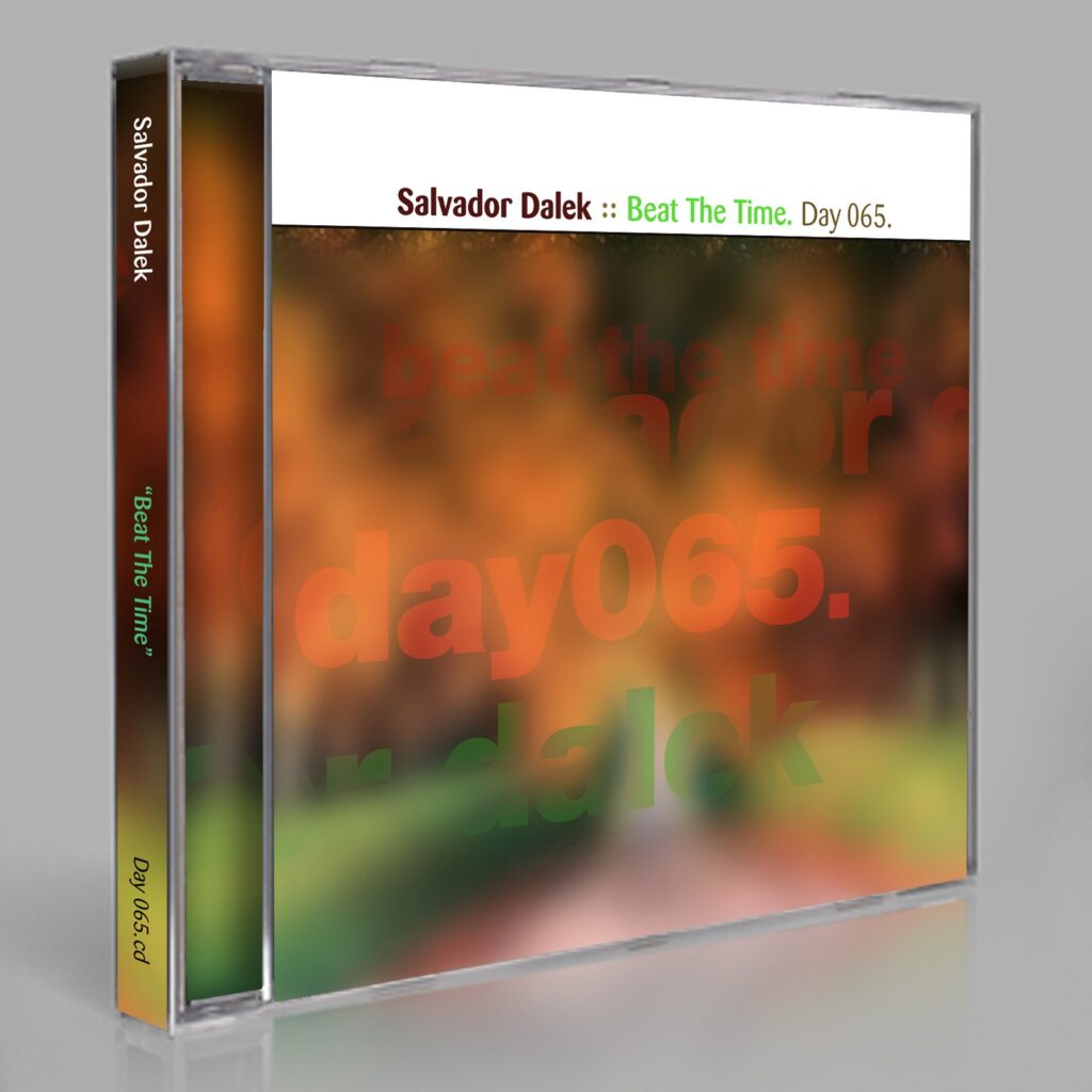 "Salvador Dalek (Eric Scott/Day For Night and Peter Moraites) ""Beat The Time"" Day 065.cd / download"