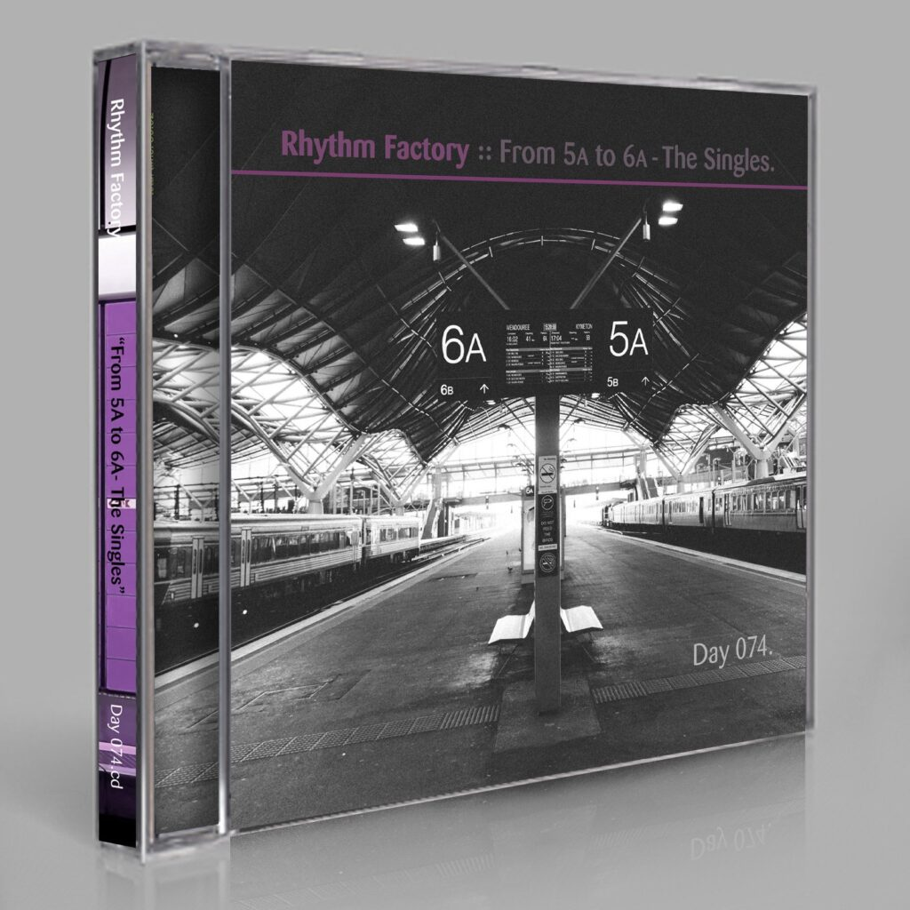 "Rhythm Factory (Eric Scott/Day For Night) ""From 5A to 6A - The Singles"" Day 074.cd / download"