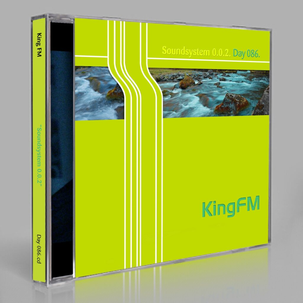 "King FM ""Soundsystem 0.0.2"" Day 086.cd / download"