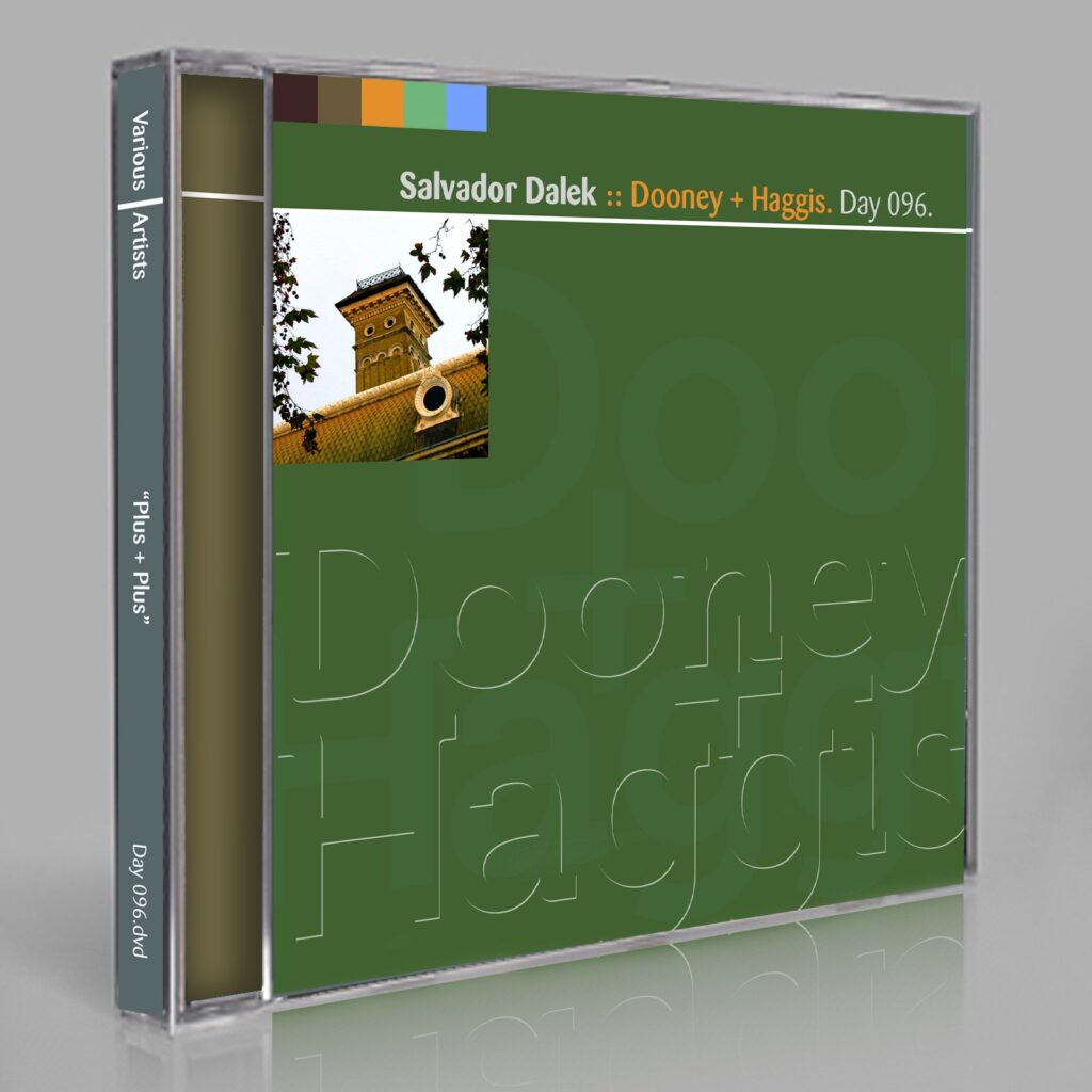 """Salvador Dalek """"Dooney + Haggis"""" (Eric Scott/Day For Night, and Peter Moraites) Music Songs White Labels Scores Composition Day 096.cd / download"""