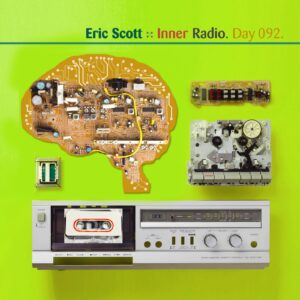 Eric Scott :: Inner Radio [ Day 092 ]