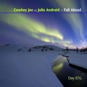 Cowboy Joe vs Julie Android :: Fall Ahead [ Day 076 ]
