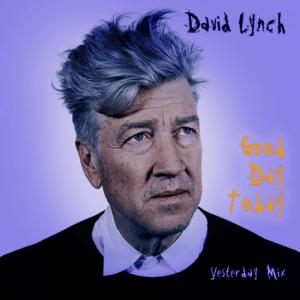 David Lynch Remix :: Good Day Today by King FM
