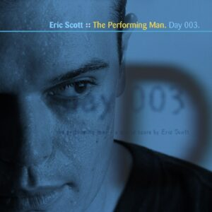 Eric Scott :: The Performing Man [ Day 003 ]