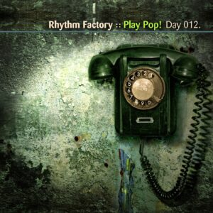 Rhythm Factory :: Play Pop! [ Day 012 ]