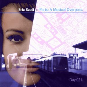 Eric Scott :: Paris: A Musical Overpass [ Day 021 ]
