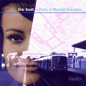 Eric Scott :: Paris: A Musical Overpass [ Day 021 ]