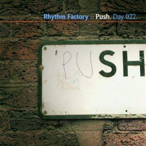 Rhythm Factory :: Push [ Day 022 ]