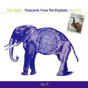 Eric Scott :: Postcards From The Elephant [ Day 023 ]