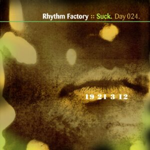 Rhythm Factory :: Suck [ Day 024 ]