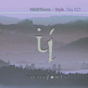 NIGHTfonts :: Style [ Day 027 ]