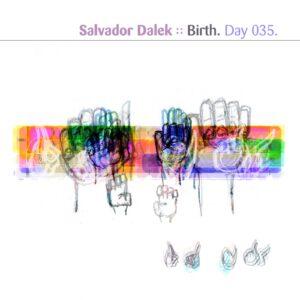 Salvador Dalek :: Birth [ Day 035 ]