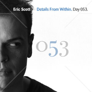 Eric Scott & The Everyday :: Details From Within [ Day 053 ]