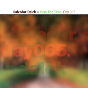 Salvador Dalek :: Beat The Time [ Day 065 ]