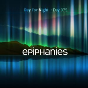 Eric Scott :: Epiphanies [ Day 075 ]