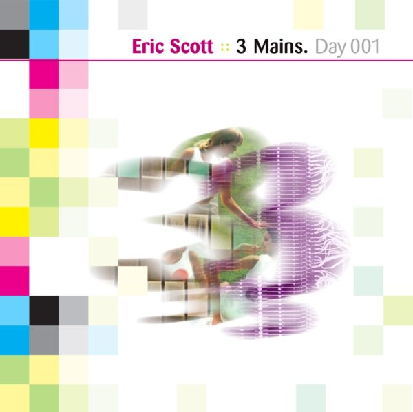 Eric Scott :: 3 Mains [ Day 001 ] Label: Day For Night