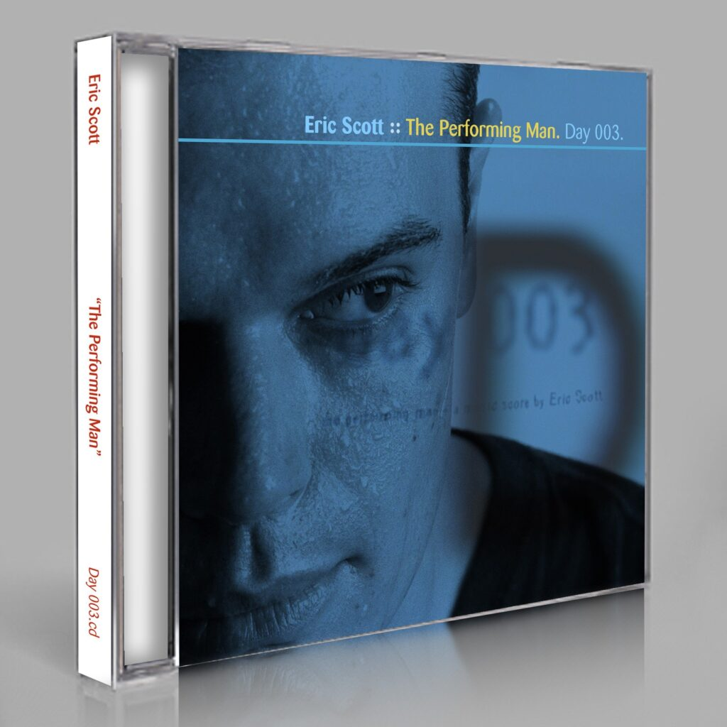 """Eric Scott (Day For Night) """"The Performing Man"""" Day 003.cd / download"""