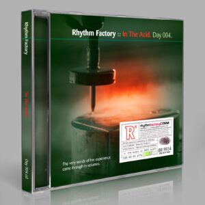"Rhythm Factory (Eric Scott/Day For Night) ""In The Acid"" Day 004.cd / download"