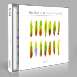 "Eric Scott (Day For Night) ""14 Friends"" Day 006.cd / download"