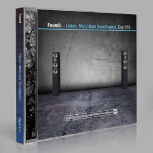 "Found (Eric Scott/Day For Night) ""Listen: Multiuser Soundspace"" Day 018.cd / download"