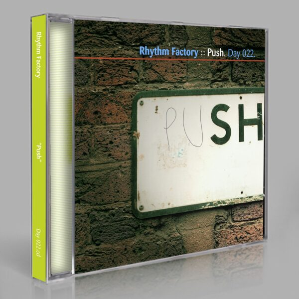"""Rhythm Factory (Eric Scott/Day For Night) """"Push"""" Day 022.cd / download"""