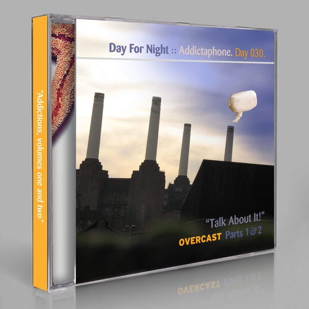 """Eric Scott (Day For Night). """"Addictaphone: Talk About It Parts 1&2 - from Overcast"""" Day 030.cd / download"""