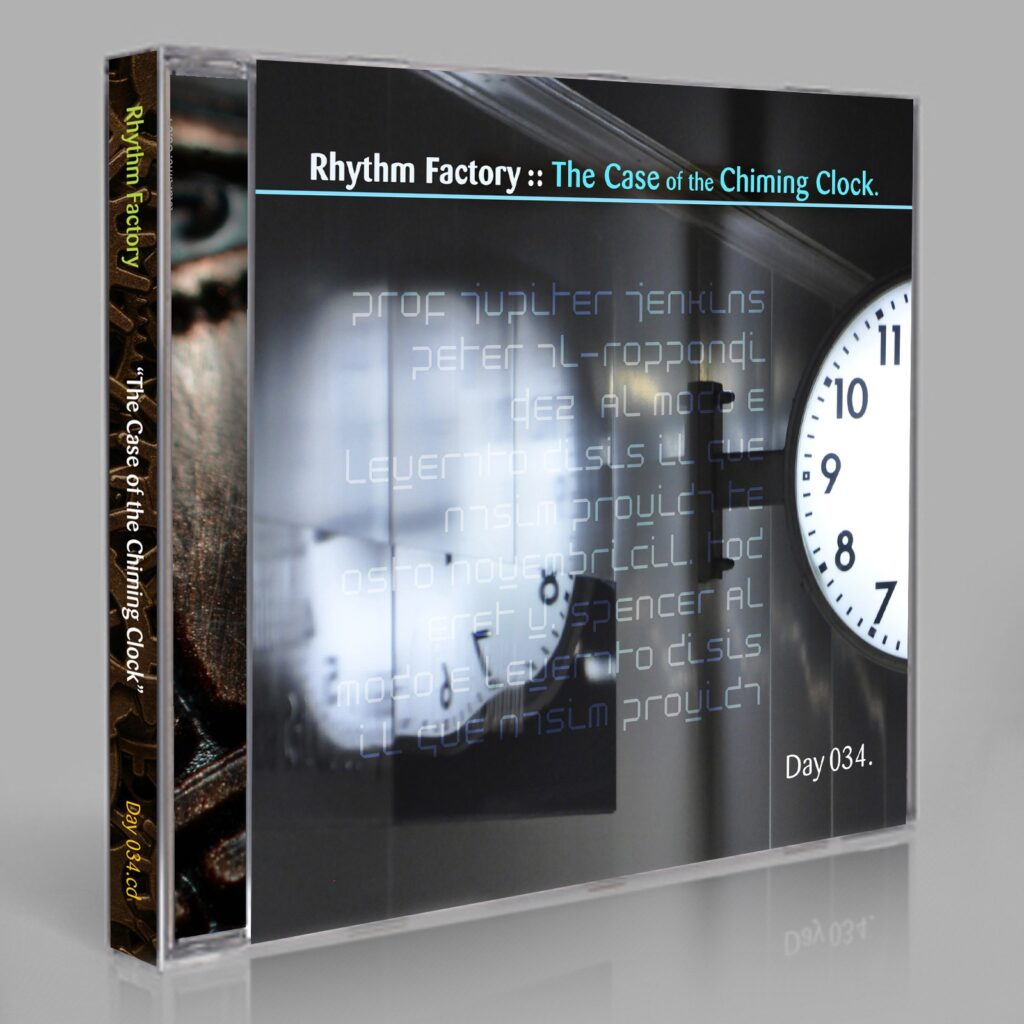 "Rhythm Factory (Eric Scott / Day For Night). ""The Case of the Chiming Clock"" Day 034.cd / download"