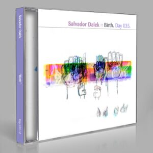 "Salvador Dalek (Eric Scott/Day For Night, and Peter Moraites) ""Birth"" Day 035.cd / download"