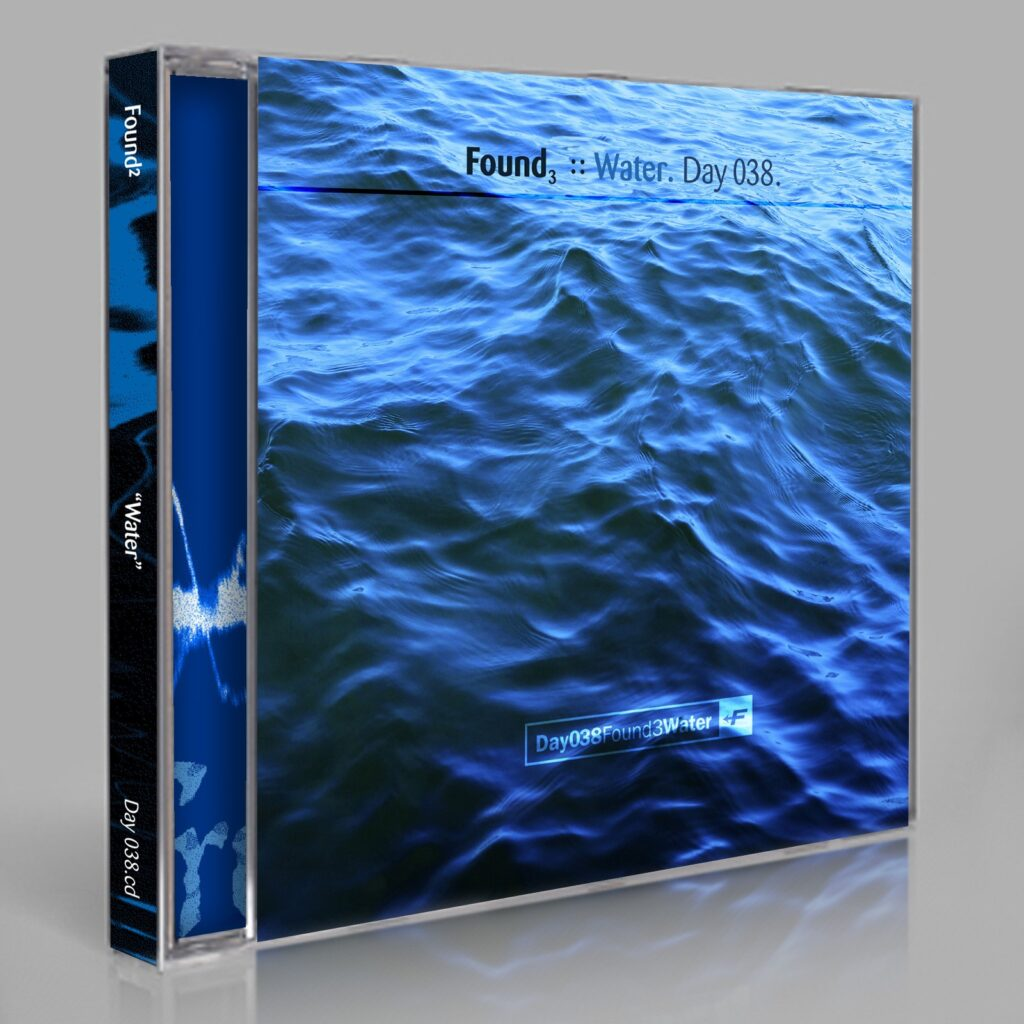 """Found (Eric Scott/Day For Night) """"Found3: Water."""" Day 038.cd / download"""