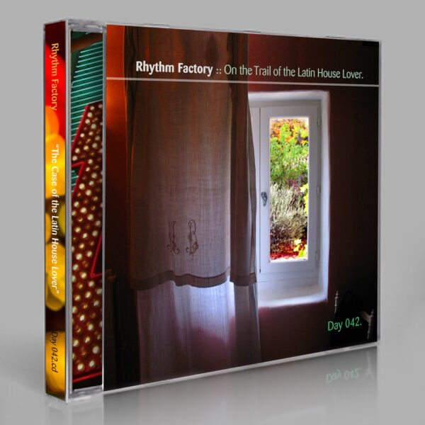 "Rhythm Factory (Eric Scott / Day For Night). ""On The Trail of the Latin House Lover"" Day 042.cd / download"