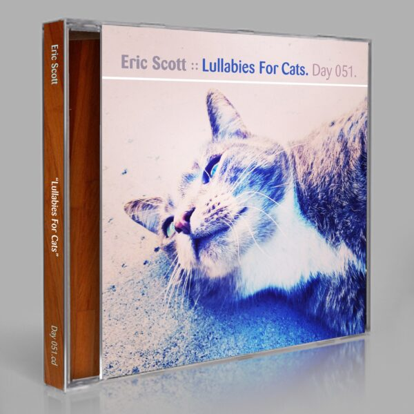 """Eric Scott (Day For Night). """"Lullabies For Cats"""" Day 051.cd / download"""
