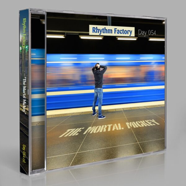 """Rhythm Factory (Eric Scott / Day For Night). """"The Mortal Mickey"""" Day 054.cd / download"""