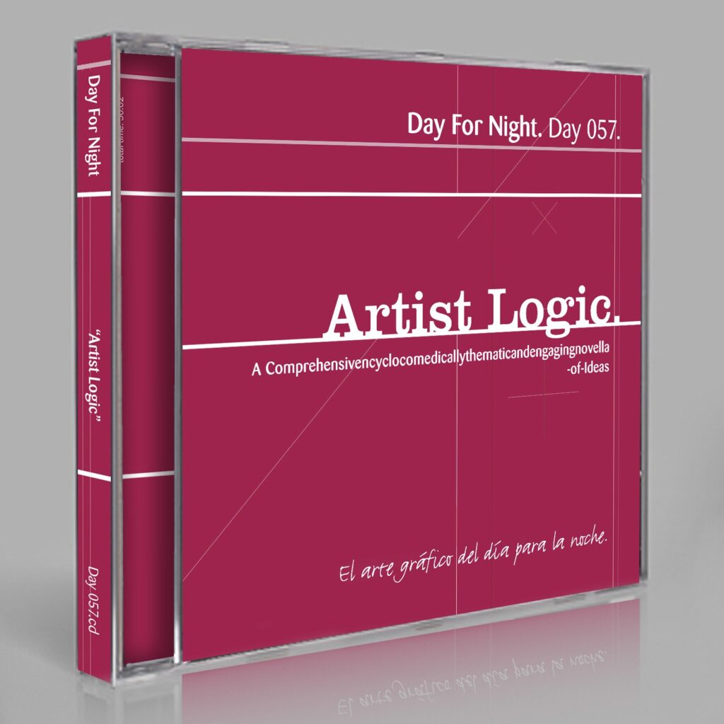 """Eric Scott (Day For Night) """"Artist Logic"""" Day 057.cd / download/book"""