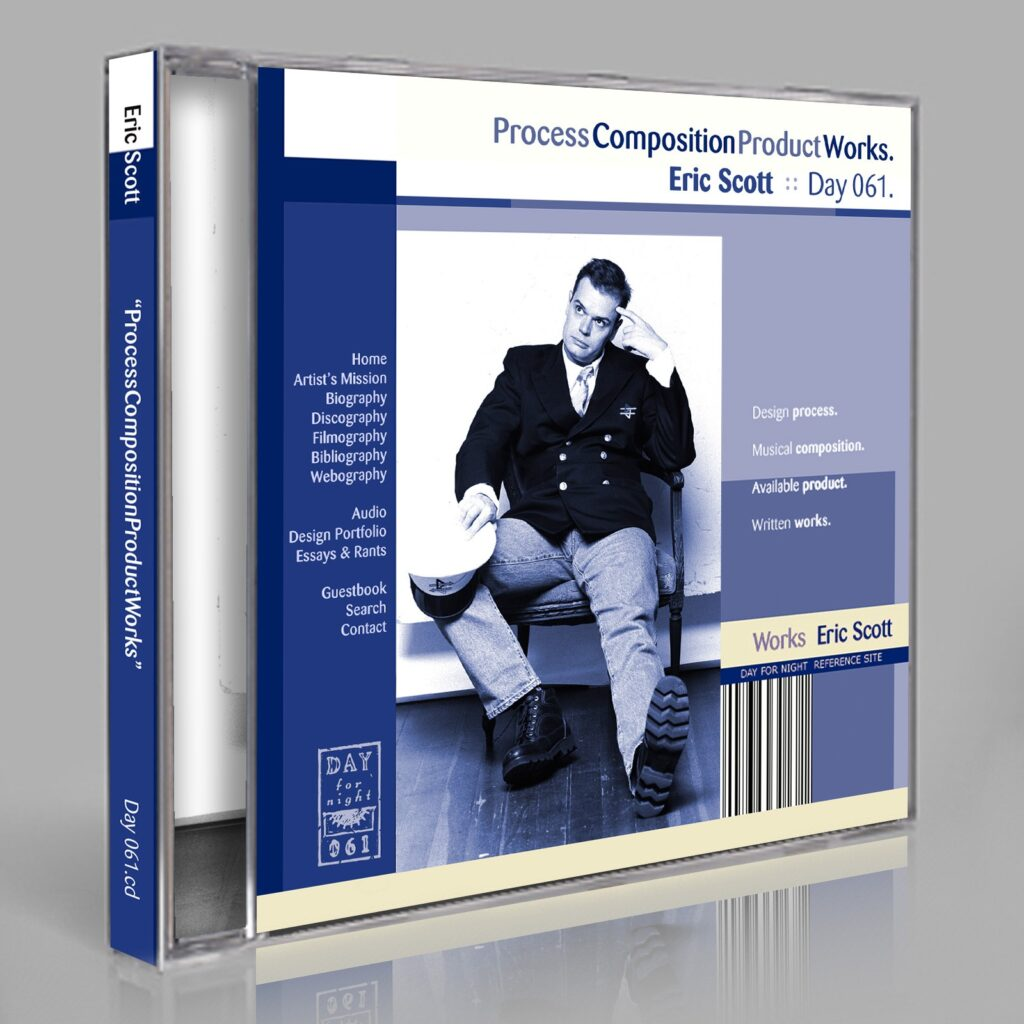 """Eric Scott (Day For Night) """"ProcessCompositionProductWorks - Reference Site"""" Day 061.cd / microsite"""