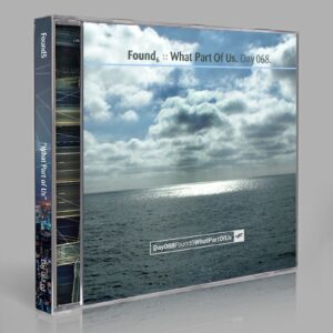 "Found6 (Jupiter Jenkins, Eric Scott / Day For Night) ""What Part Of Us"" Day 068.cd / download"