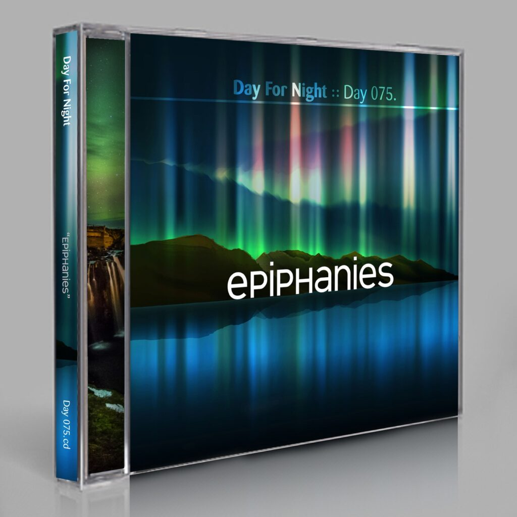 """Eric Scott (Day For Night). """"Epiphanies"""" Day 75.cd-r / download"""