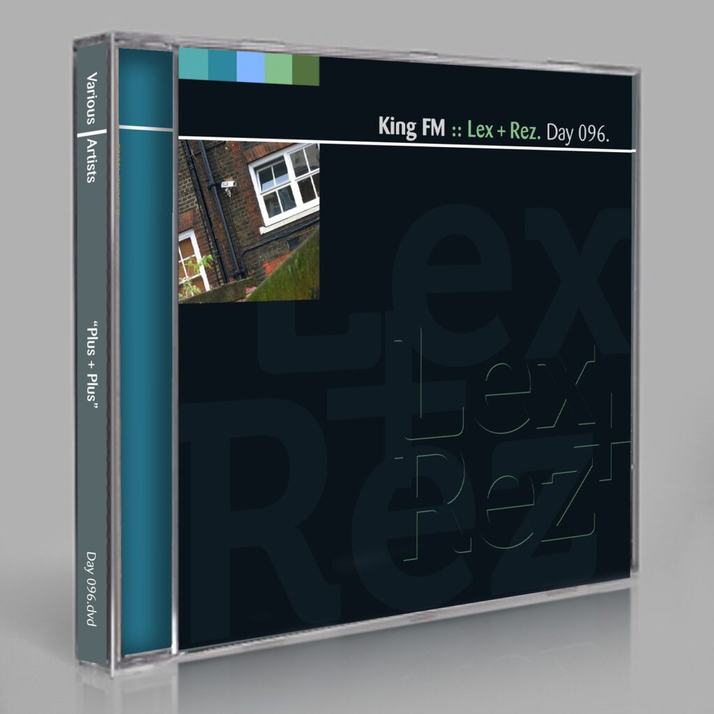 "King FM ""Lex + Rez"" (Eric Scott/Day For Night, and Peter Moraites) Music Songs White Labels Scores Composition Day 096.cd / download"