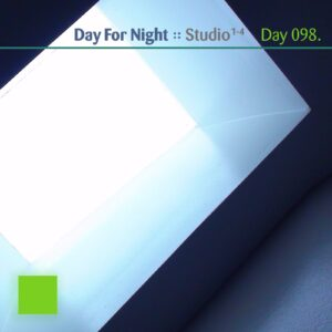 Day For Night :: Studios 1-2-3-4 [ Day 098 ]