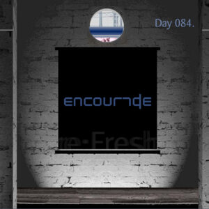 Encourage / NIGHTSpace [ Day 084 ]