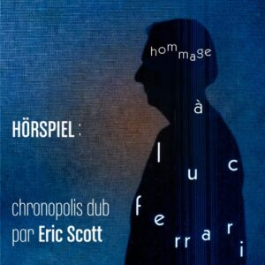 Luc Ferrari :: Horspiel Chronopolis Dub [Remix]