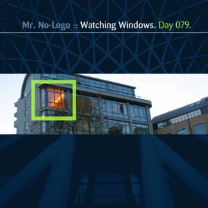 Mr. No-Logo :: Watching Windows [ Day 079 ]