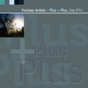Various Artists :: Plus + Plus [ Day 096 ]