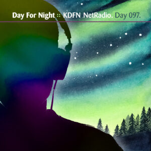 DayForNight.fm :: Streaming NetRadio [ Day 097 ]