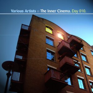 Various Artists :: The Inner Cinema [ Day 010 ]