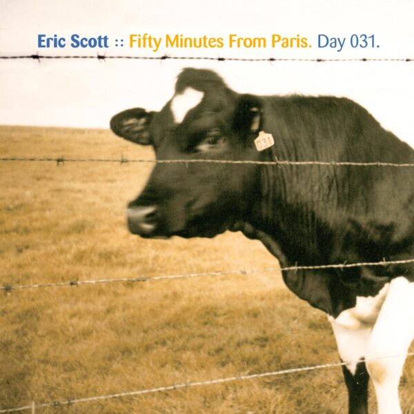 """Eric Scott (Day For Night). """"50 Minutes From Paris"""" Day 031.cd / download"""